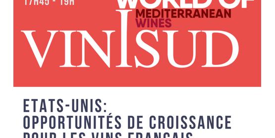 Vinisud - Conférence Etats-Unis : Opportunités de croissance pour les vins français